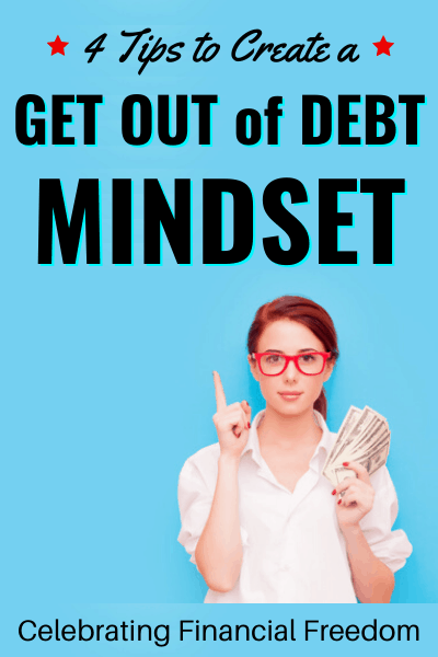 4 Tips to Create a Get Out of Debt Mindset
