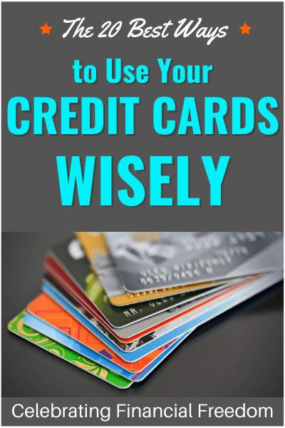The 20 Best Ways to Use Your Credit Cards Wisely