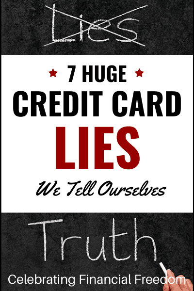 7 Huge Credit Card Lies We Tell Ourselves