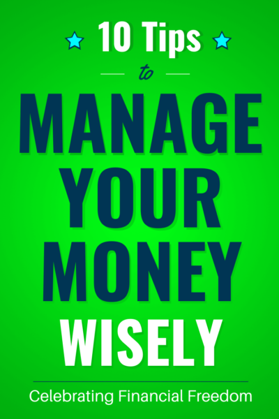 10 Tips to Manage Your Money Wisely