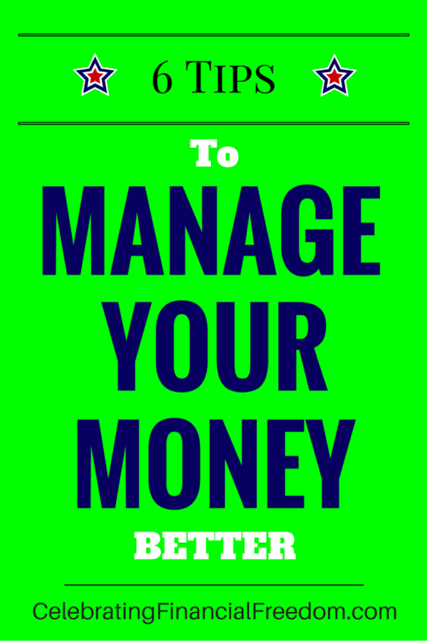 6 Tips to Manage Your Money Better