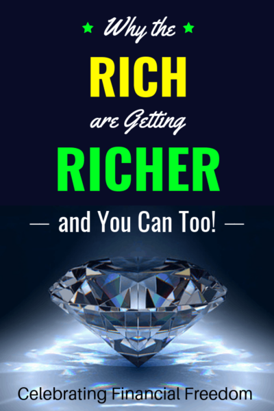 Why the Rich are Getting Richer and You Can Too