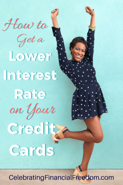 How to Get a Lower Interest Rate on Your Credit Cards
