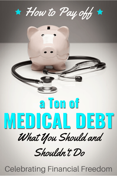 How to Pay off a Ton of Medical Debt- What You Should (and Shouldn't) Do