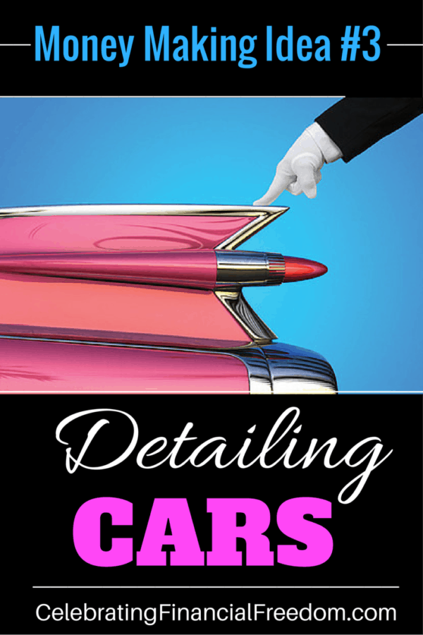 Money Making Idea 3-Detailing Cars