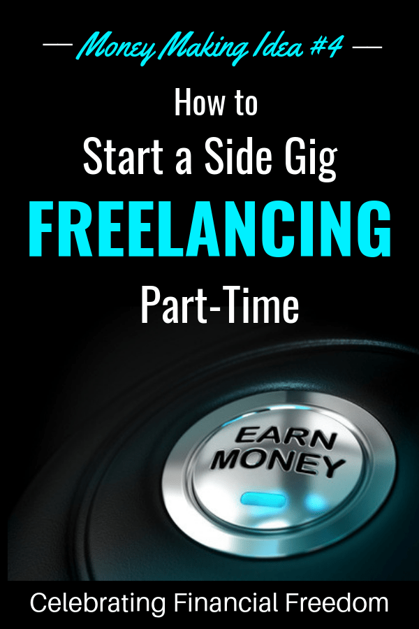 Money Making Idea #4- How to Start a Side Gig Freelancing Part-Time