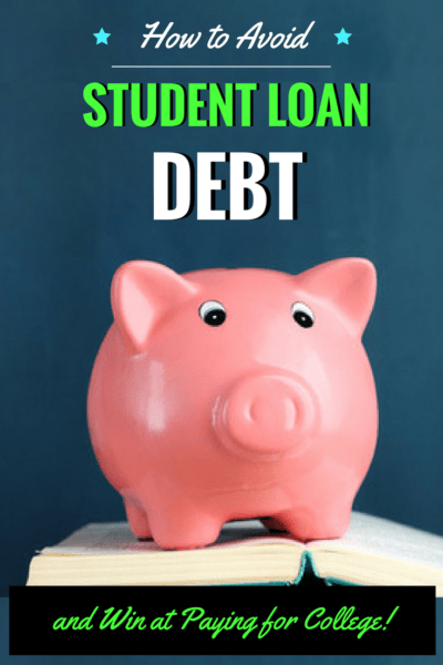 How to Avoid Student Loan Debt and Win at Paying for College
