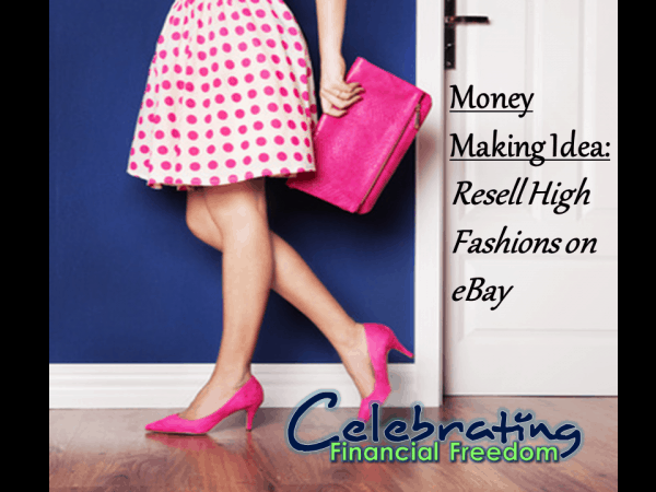 Money Making Idea #6- Resell High Fashions on Ebay