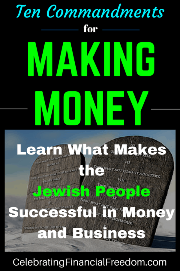 Ten Commandments For Making Money- Jewish Teaching About Money & Business