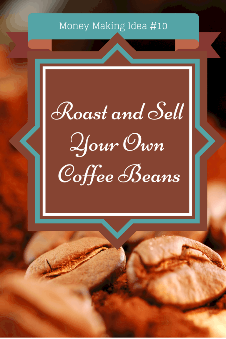 Money Making Idea #10- Roast & Sell Coffee Beans From Home