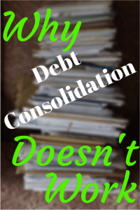 Why Debt Consolidation Doesn't Work and What Actually Does
