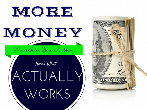 More Money Won't Solve Your Financial Problems- Here's What Actually Works