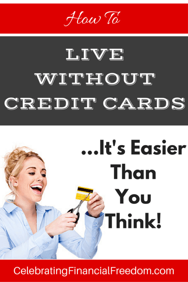 How to Live Without Credit Cards- It's Easier Than You Think