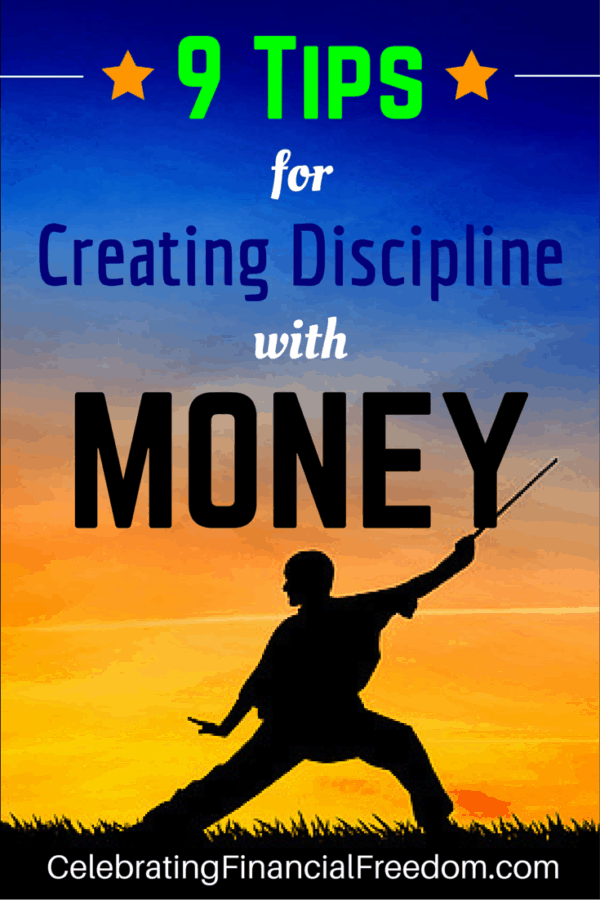 Nine Tips for Creating Discipline With Money