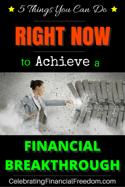 5 Things You Can Do Right Now in 2021 to Get Your Financial Breakthrough