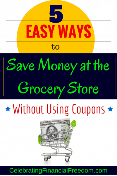 5 Easy Ways to Save Money at the Grocery Store Without Using Coupons