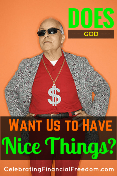 Does God Want Us to Have Nice Things Wealth