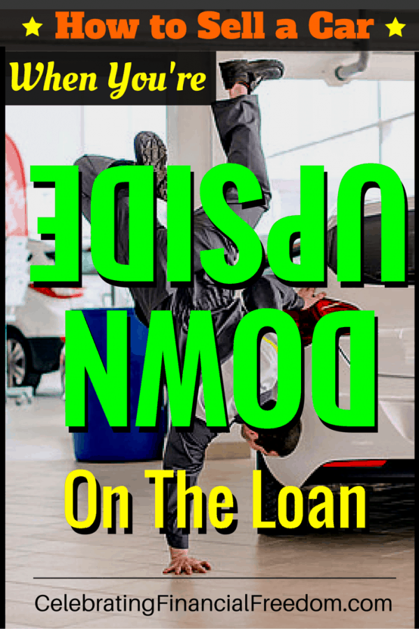 How to Sell a Car When You're Upside Down on the Loan