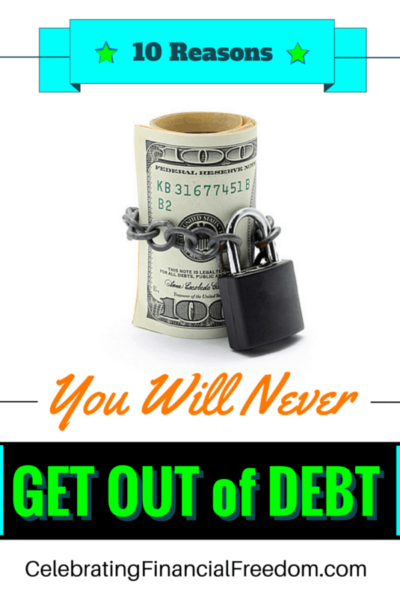 10 Reasons You Will Never Get Out of Debt