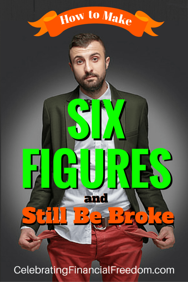 How to Make Six Figures and Still Be Broke