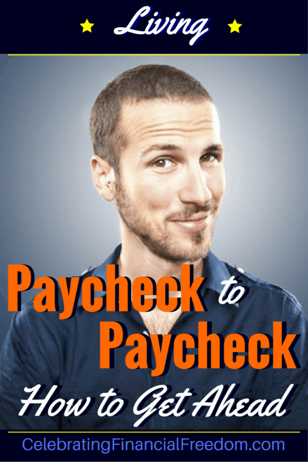 Living Paycheck to Paycheck- How to Get Ahead