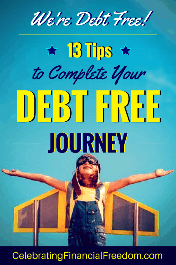 We're Debt Free! -13 Tips to Complete Your Debt Free Journey