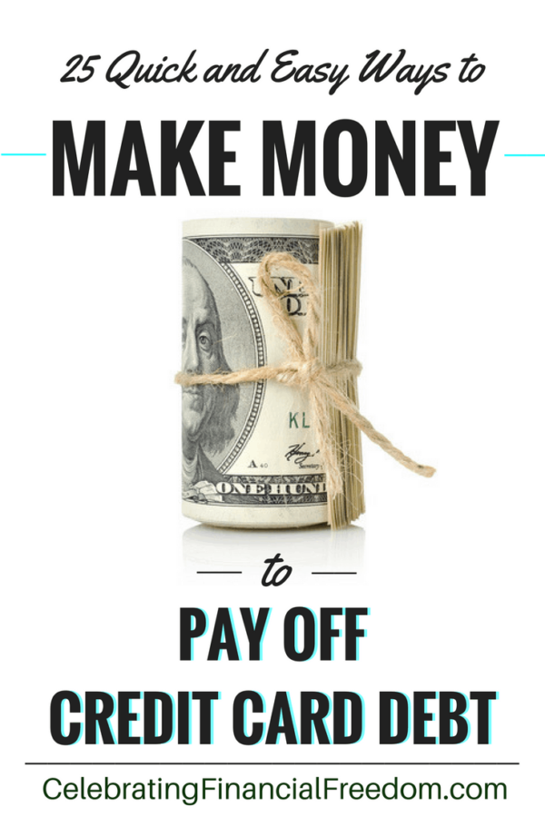 25 Quick and Easy Ways to Make Money to Pay Off Credit Card Debt