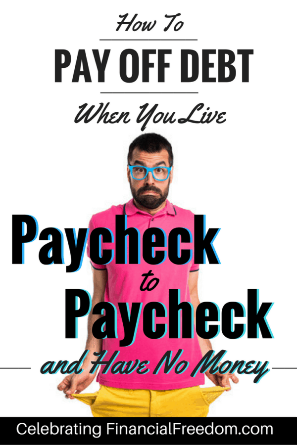 How to Pay Off Debt When You Live Paycheck to Paycheck and Have No Money