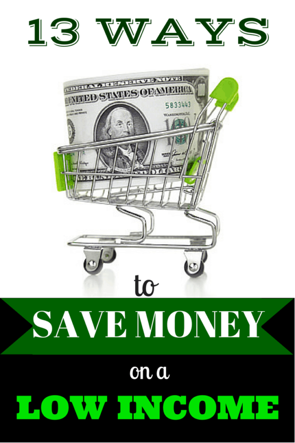 13 Ways To Save Money On A Low Income