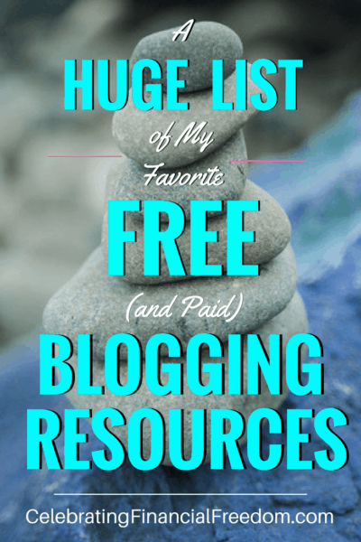 A Huge List of My Favorite Free and Paid Blogging Resources