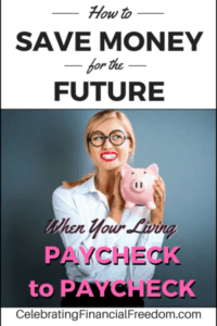 How to Save for the Future When You're Living Paycheck to Paycheck
