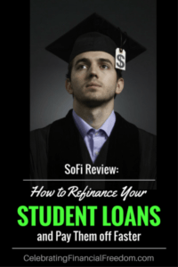 SoFi Review- How to Refinance Your Student Loans and Pay Them Off Faster