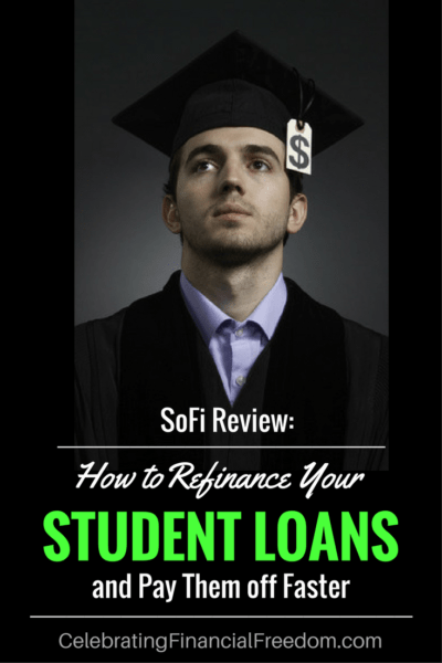 SoFi Review- Refinance Your Student Loans and Pay Them Off Faster