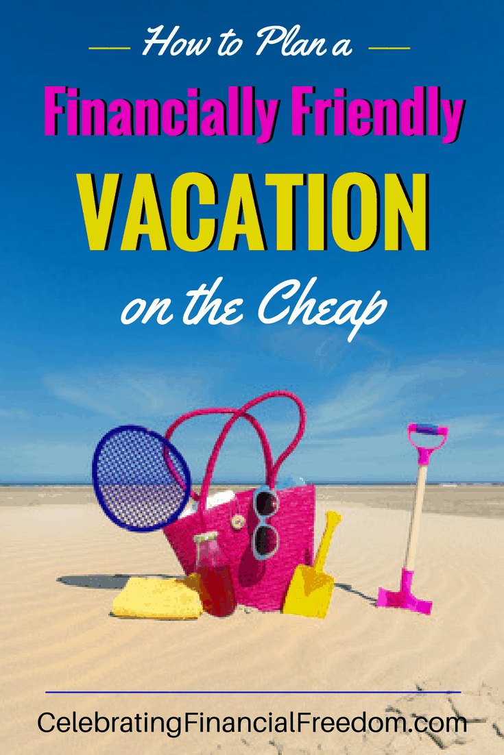 How to Plan a Financially Friendly Vacation on the Cheap