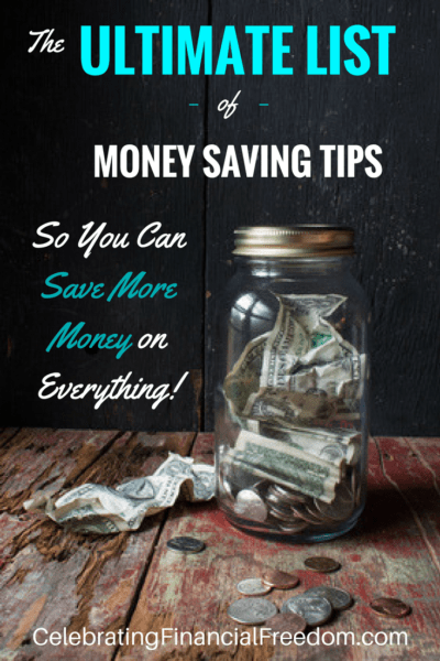 The Ultimate List of Money Saving Tips for 2018 So You Can Save More Money on Everything!
