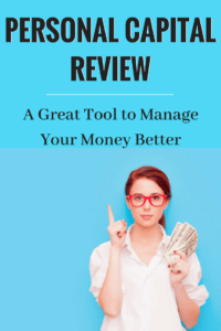 Personal Capital Review- A Great Tool to Manage Your Money Better