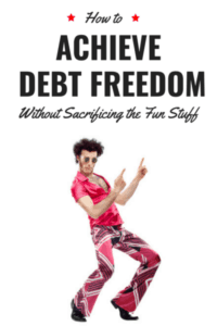 How to Achieve Debt Freedom Without Sacrificing the Fun Stuff 3