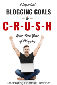 9 Important Blogging Goals to Crush Your First Year of Blogging