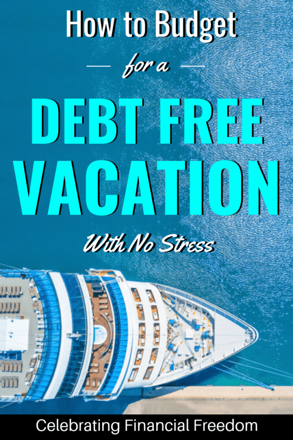 How to Budget for a Debt-Free Vacation With No Stress 1