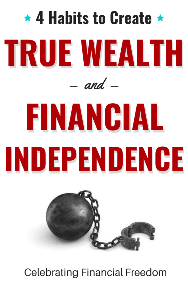 4 Habits to Create True Wealth and Financial Independence 1