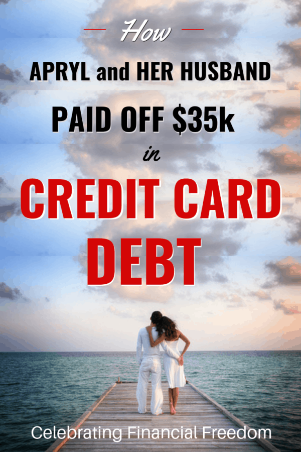 How Apryl and Her Husband Paid off $35,000 in Credit Card Debt
