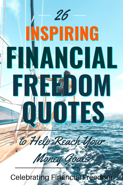 26 Inspiring Financial Freedom Quotes to Reach Your Money Goals