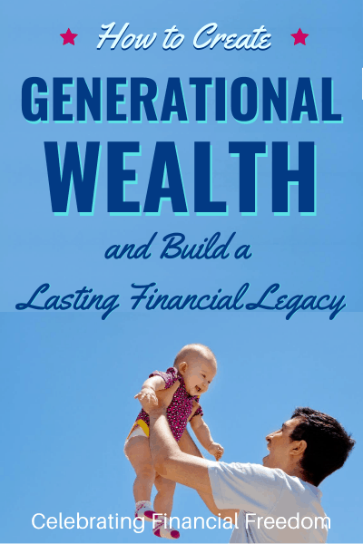 How to Create Generational Wealth and Build a Lasting Financial Legacy