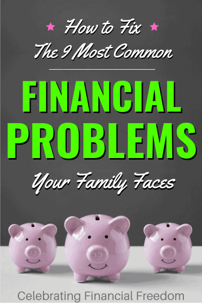 How to Fix the 9 Most Common Financial Problems Your Family is Facing