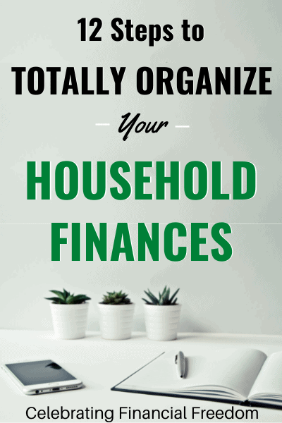 12 Step Plan to Totally Organize Your Personal Household Finances